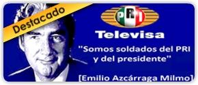 Soldado del PRI y Televisa.